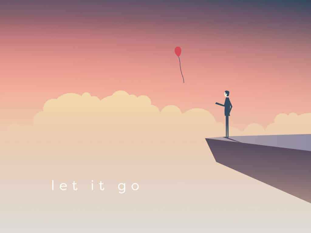BE HAPPY : START BY LETTING GO